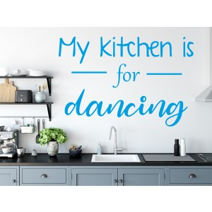 Citat my kitchen is for dancing