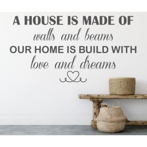 A house is made of